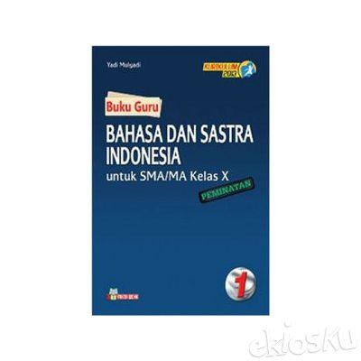 Buku Guru Bahasa Indonesia Peminatan SMA-MA Kelas X Kurikulum 2013