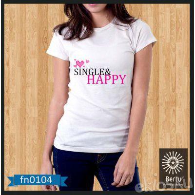Kaos Wanita I'm Single & Happy Kode : FN0104