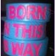 Wristband BORN THIS WAY (Blue)